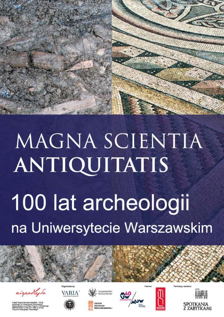 Plakat reklamujący wystawę Magna Scientia Antiquitatis. 100 lat archeologii na Uniwersytecie Warszawskim